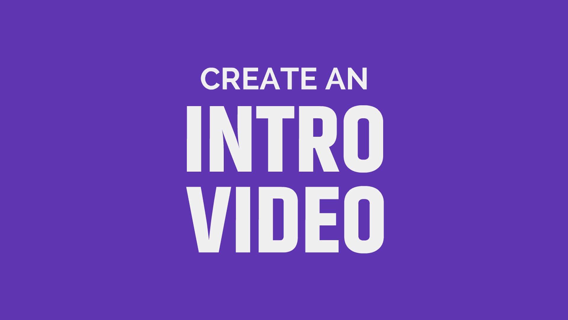 create an intro video